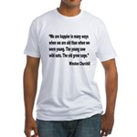 Churchill Happy Old Quote (Front) Fitted T-Shirt