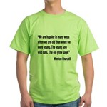 Churchill Happy Old Quote (Front) Green T-Shirt