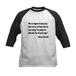 Churchill Happy Old Quote Kids Baseball Jersey
