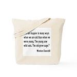 Churchill Happy Old Quote Tote Bag