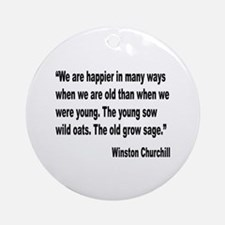 Churchill Happy Old Quote Ornament (Round)