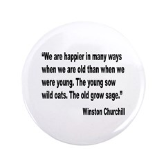 "Churchill Happy Old Quote 3.5"" Button"