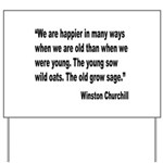Churchill Happy Old Quote Yard Sign