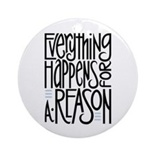 Everything Happens Ornament (Round)