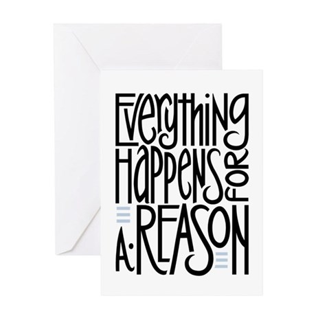 Everything Happens Greeting Card