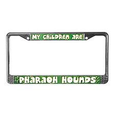 My Children Pharaoh Hound License Plate Frame