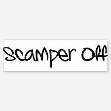Scamper Off Bumper Bumper Bumper Sticker