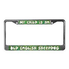 My Kid Old English Sheepdog License Plate Frame