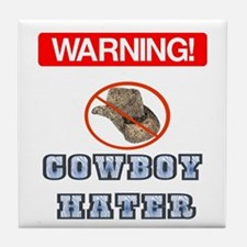 Warning! Cowboy Hater Tile Coaster