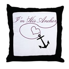 I'm His Anchor Throw Pillow