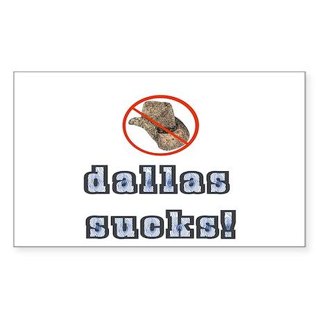 Dallas Sucks! Rectangle Sticker