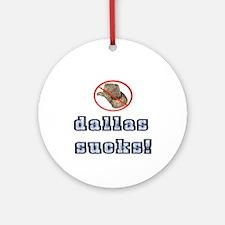 Dallas Sucks! Ornament (Round)