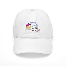 Why Yes! I do fish like a gir Baseball Cap