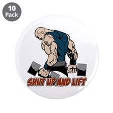 "Shut Up and Lift Weightlifte 3.5"" Button (10 pack)"