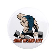 """Shut Up and Lift Weightlift 3.5"""" Button (100 pack)"""