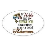 Wife - Steady Job - Fishermen Oval Sticker