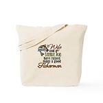 Wife - Steady Job - Fishermen Tote Bag