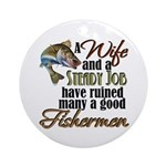 Wife - Steady Job - Fishermen Ornament (Round)