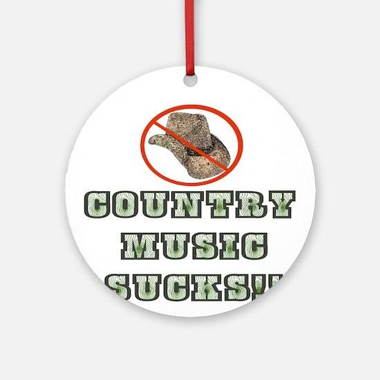 Country Music Sucks! Ornament (Round)