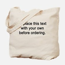 Replace This Text Tote Bag