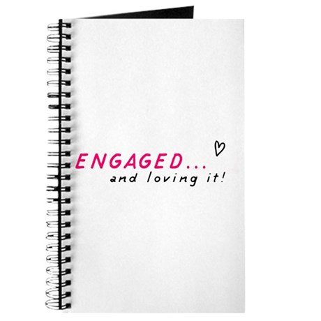 Engaged and loving it! Journal
