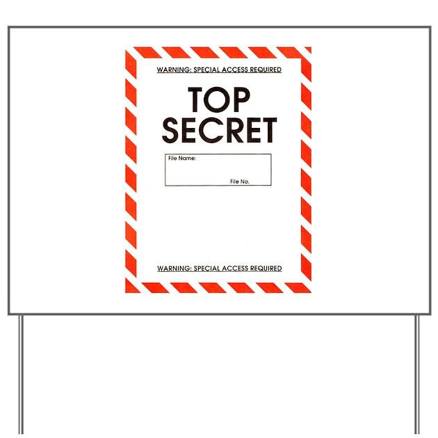 Top Secret Yard Sign by lawrenceshoppe