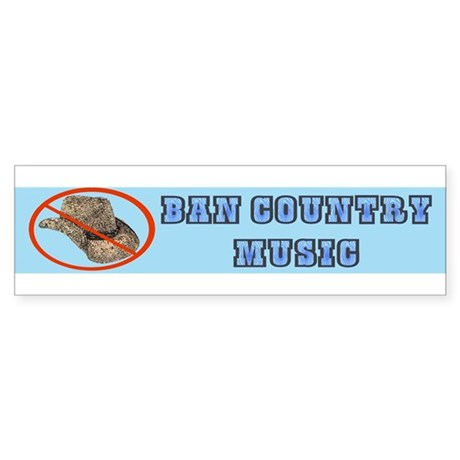 Ban Country Music Bumper Sticker