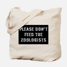 Please don't feed the Zoologi Tote Bag