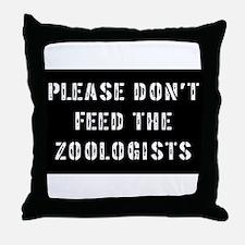 Please don't feed the Zoologi Throw Pillow