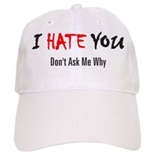 I Hate You - Don't Ask Baseball Cap