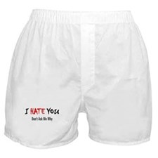 I Hate You - Don't Ask Boxer Shorts