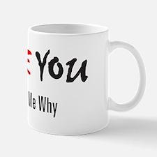 I Hate You - Don't Ask Mug