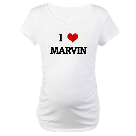 I Love MARVIN Maternity T-Shirt