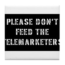 Please don't feed the telemar Tile Coaster