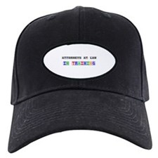 Attorneys At Law In Training Baseball Hat