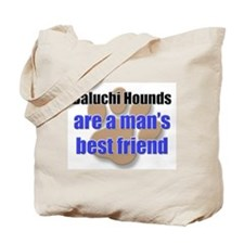 Baluchi Hounds man's best friend Tote Bag