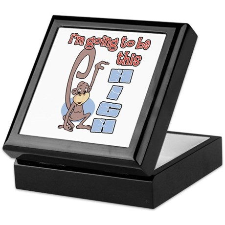 I'm going to be this high Keepsake Box