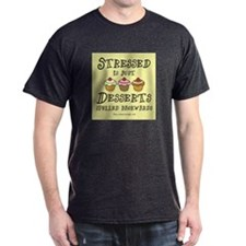 Stressed is Desserts T-Shirt