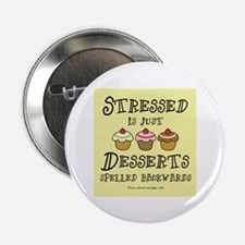 "Stressed is Desserts 2.25"" Button (100 pack)"