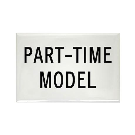 Part-Time Model Rectangle Magnet