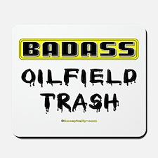 Badass Oilfield Trash Mousepad