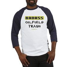 Badass Oilfield Trash Baseball Jersey