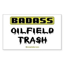Badass Oilfield Trash Rectangle Decal