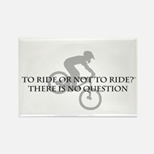 To Ride Or Not To Ride Rectangle Magnet