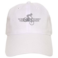 To Ride Or Not To Ride Baseball Cap