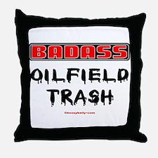 Badass Oilfield Trash Throw Pillow