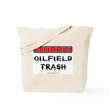 Badass Oilfield Trash Tote Bag
