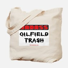 Badass Oilfield Trash Tote Bag