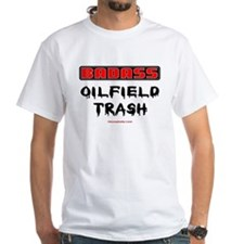 Badass Oilfield Trash Shirt