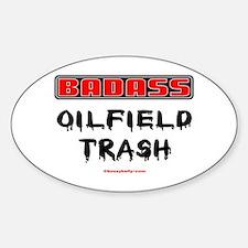 Badass Oilfield Trash Oval Decal